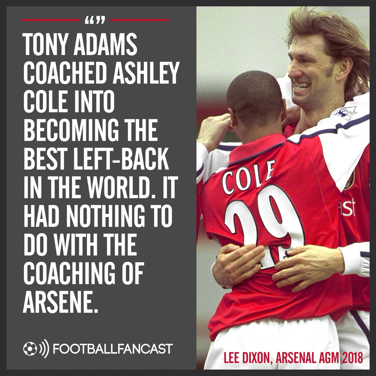 Lee Dixon credits Tony Adams in making Ashley Cole a world-class left-back