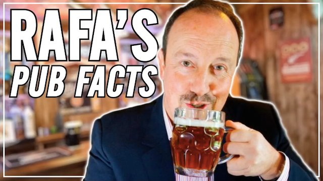 Watch: Rafa's Pub Facts - Boring Boring Man Utd & Kings Of London Revealed