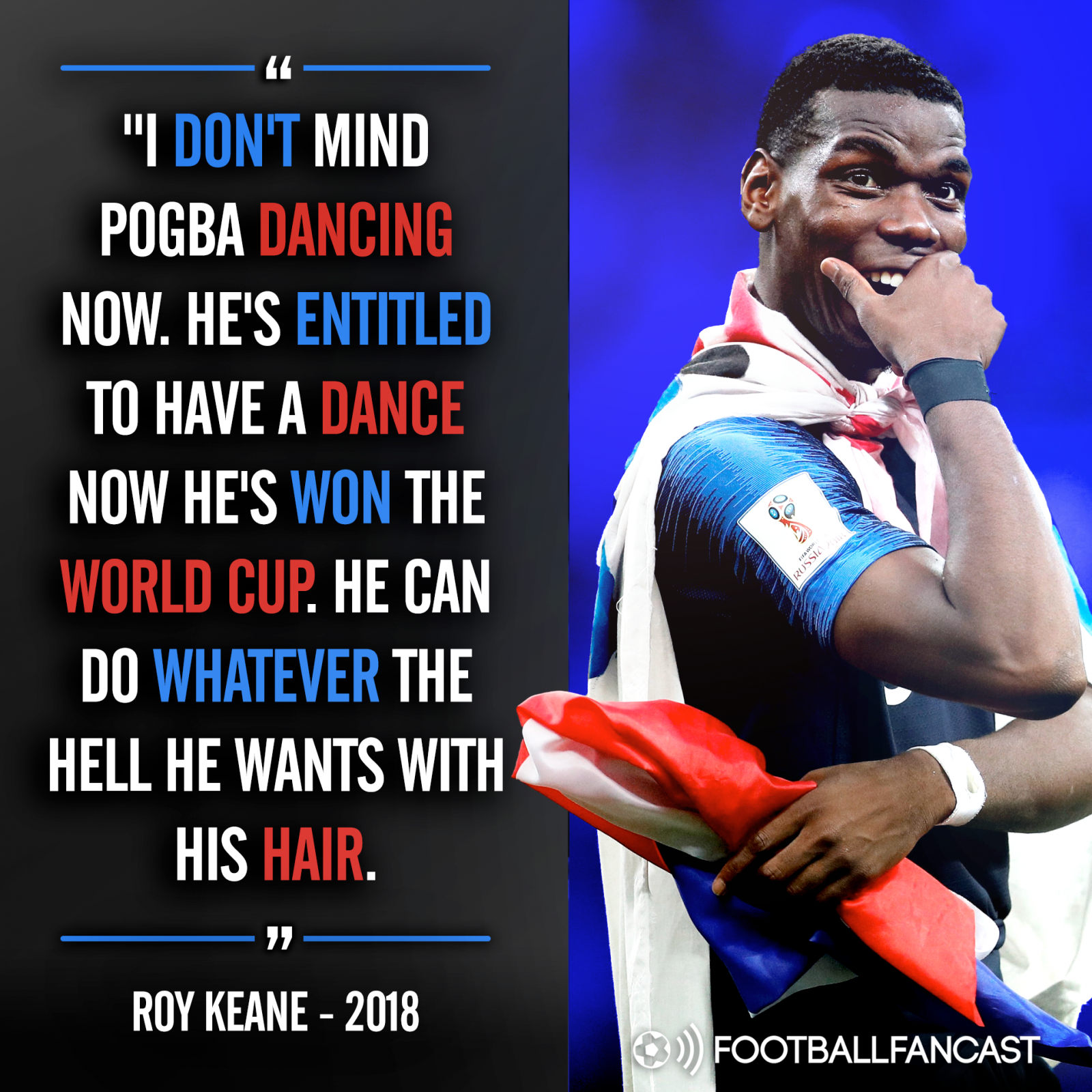 Roy Keane on Paul Pogba after lifting the World Cup