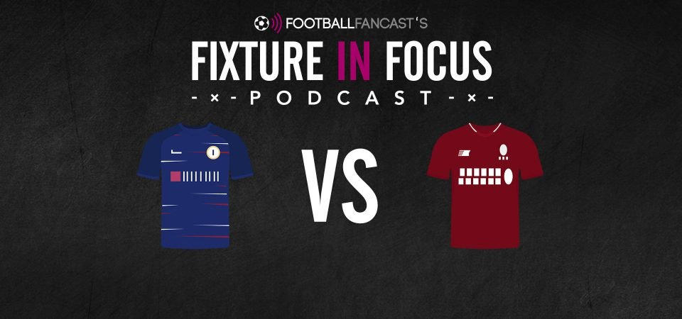 Fixture in Focus Podcast - Episode 9 - Chelsea v Liverpool