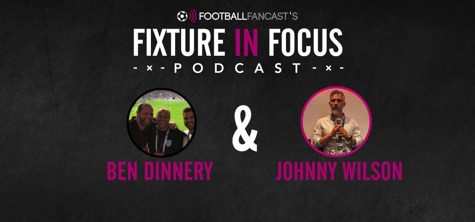 Fixture in Focus Podcast - Episode 7 - The Big Interview with Ben Dinnery and Johnny Wilson