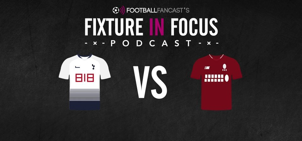 Fixture in Focus Podcast - Episode 6 - Tottenham v Liverpool