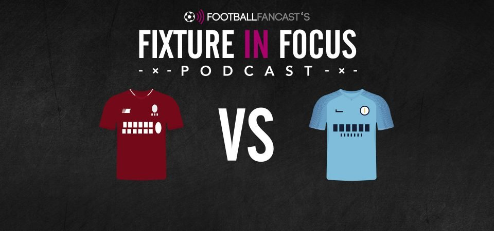 Fixture in Focus Podcast - Episode 10 - Liverpool v Man City