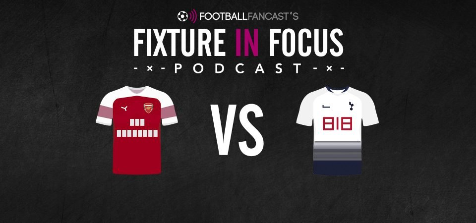 Fixture in Focus Podcast - Episode 18 - Arsenal v Tottenham