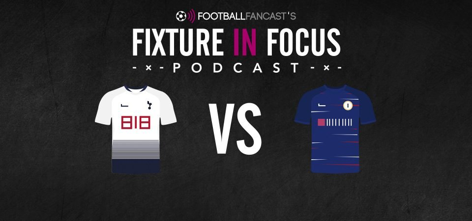Fixture in Focus Podcast - Episode 17 - Tottenham v Chelsea