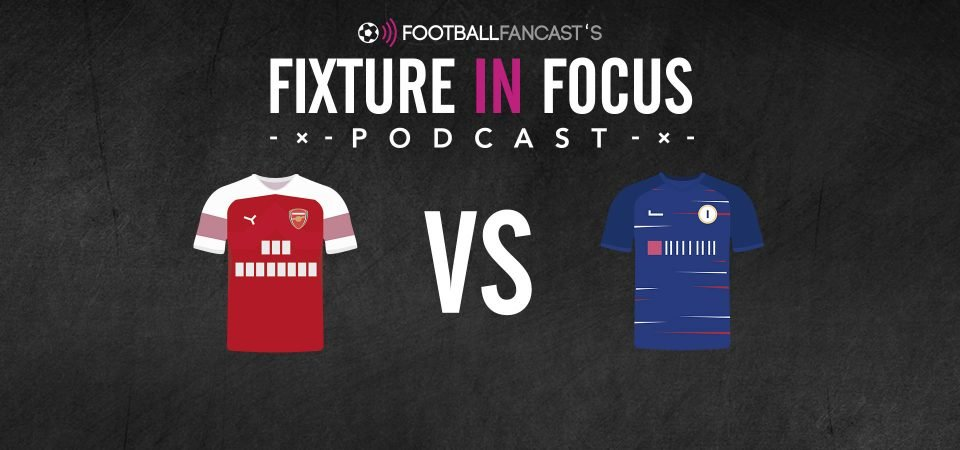 Fixture in Focus Podcast: Arsenal vs Chelsea