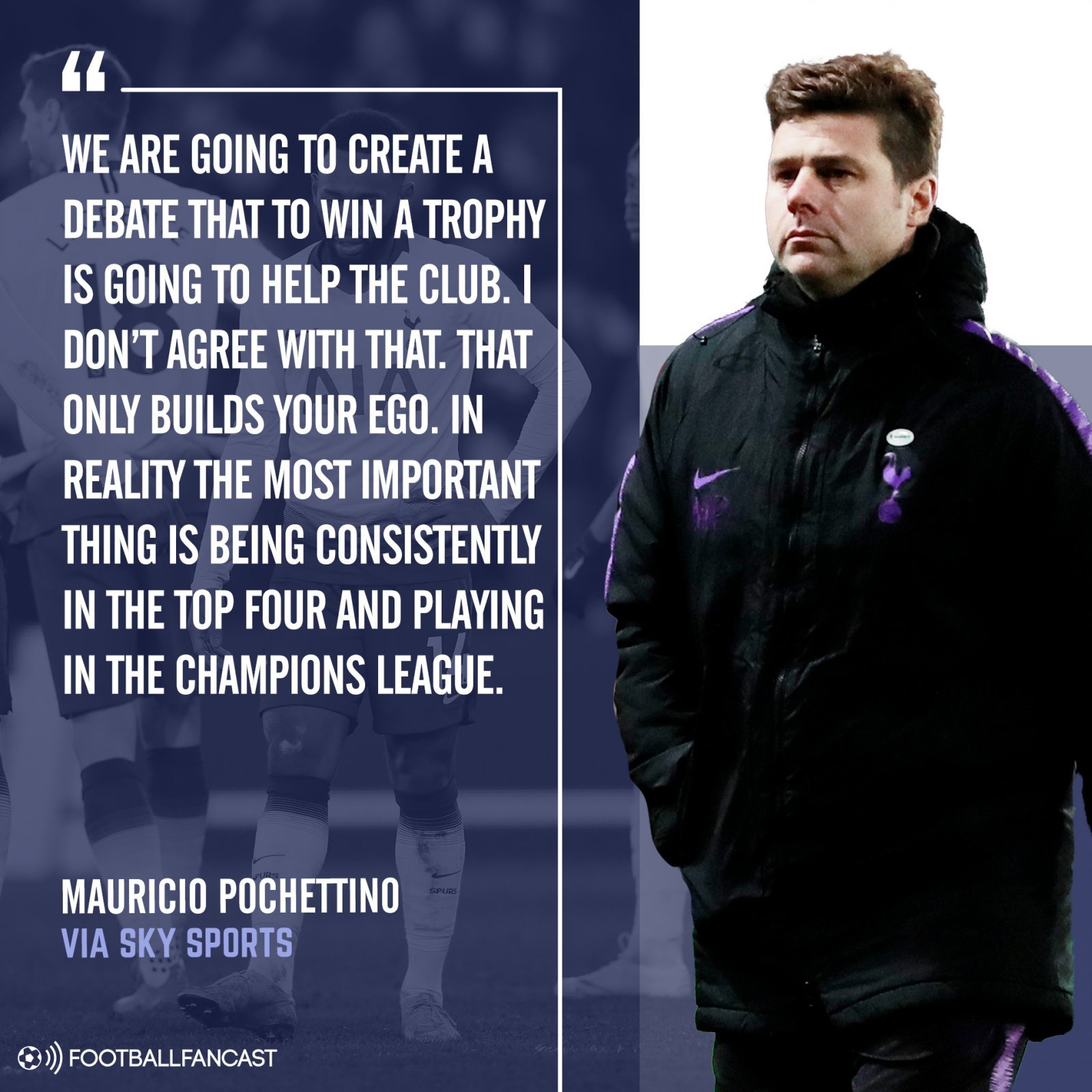 Pochettino quote 2 - Spurs favourite's controversial remarks epitomise how modern football is steadily changing