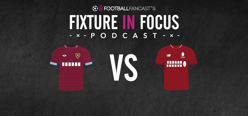 Fixture In Focus Podcast - West Ham vs Liverpool