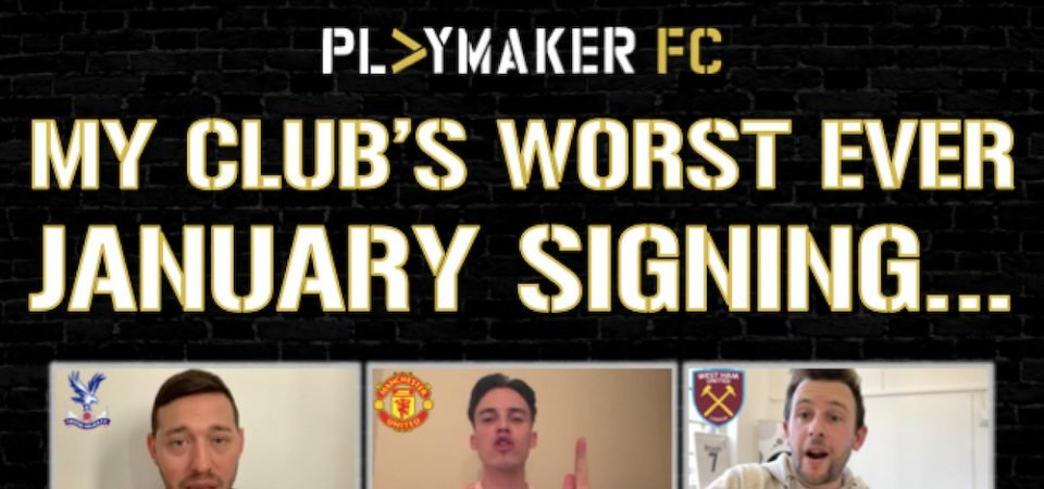 Watch: My club's worst ever January signing