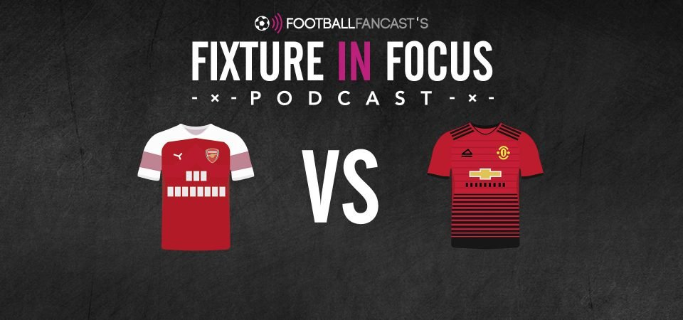 Fixture In Focus Podcast: Arsenal vs Manchester United