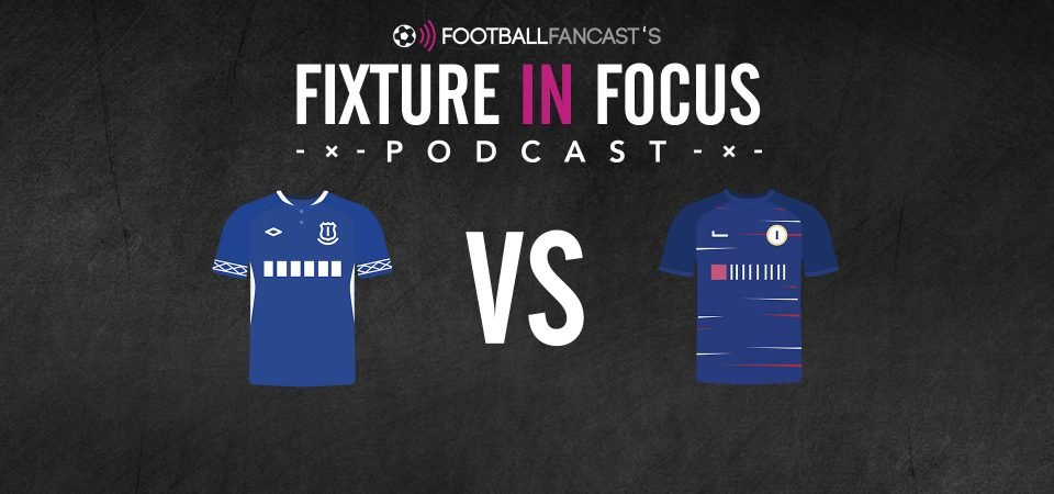 Fixture in Focus Podcast - Everton vs Chelsea