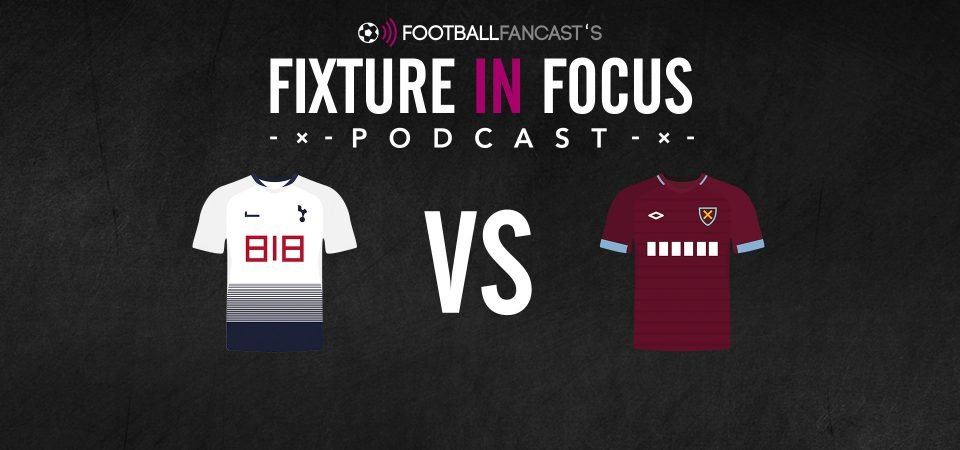Fixture In Focus - Tottenham vs West Ham