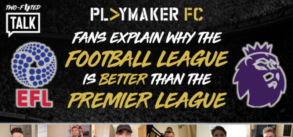 Watch: Fans discuss why the Football League is better than the EPL