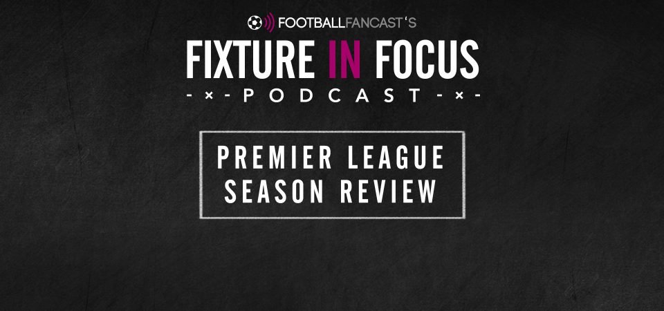 Fixture In Focus Podcast - Season Review & FA Cup Final
