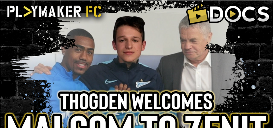 Thogden travels to Russia to check out the unveiling of Zenit St Petersburg newbie Malcom